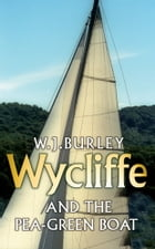 Wycliffe and the Pea Green Boat by W. Burley