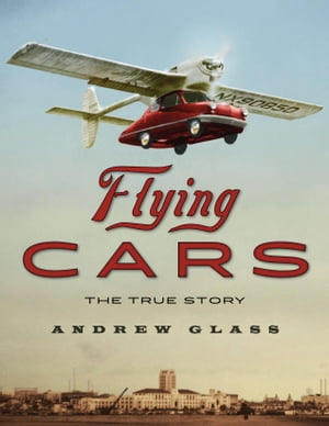 Flying Cars The True Story
