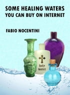 Some Healing Waters You Can Buy on Internet by fabio nocentini