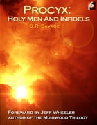 Procyx: Holy Men And Infidels