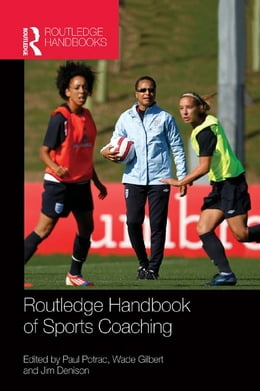 Book Routledge Handbook of Sports Coaching by Paul Potrac