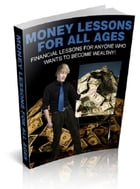 Money Lessons For All Ages by Anonymous