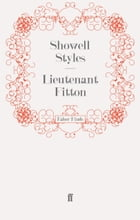 Lieutenant Fitton: Mr Fitton 8 by Lt. Commander Showell Styles F.R.G.S.