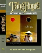 Trang Huyet (Tap 3) by Anthony Grey