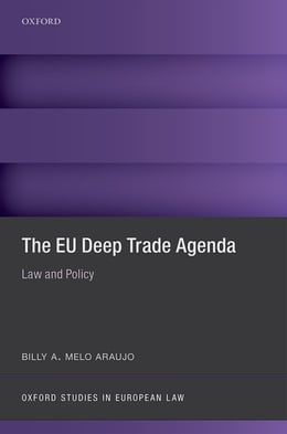 Book The EU Deep Trade Agenda: Law and Policy by Billy A. Melo Araujo