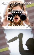 Dead By Chance by Rimpa Goswami