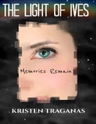 The Light of Ives Memories Remain by Kristen Traganas