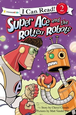 Book Super Ace and the Rotten Robots by Cheryl Crouch