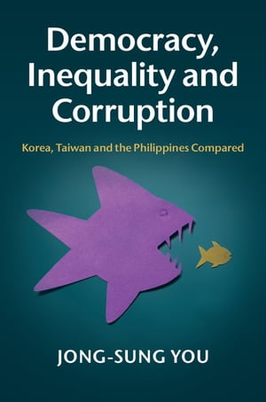 Democracy,  Inequality and Corruption Korea,  Taiwan and the Philippines Compared