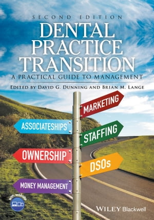 Dental Practice Transition A Practical Guide to Management