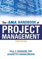 The Ama Handbook Of Project Management by Paul C. DINSMORE PMP