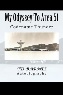Book My Odyssey To Area 51 by TD Barnes