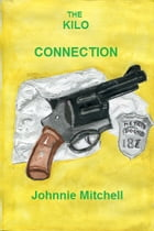 The Kilo Connection by Johnnie Mitchell