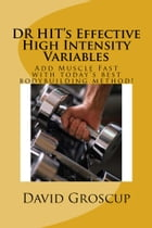 DR HIT's Effective High Intensity Variables by David Groscup