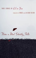 There a Petal Silently Falls: Three Stories by Ch'oe Yun by Ch'oe Yun