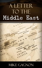 A letter to the Middle East by Mike Gagnon