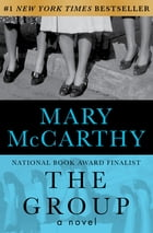 The Group: A Novel by Mary McCarthy