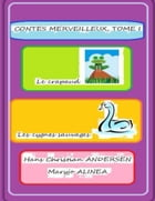 CONTES MERVEILLEUX, (7): Le crapaud, Les cygnes sauvages by Hans Christian ANDERSEN