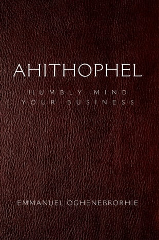 Ahithophel: Humbly Mind Your Business