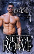 Hunt the Darkness (Order of the Blade) by Stephanie Rowe