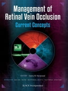 Management of Retinal Vein Occlusion: Current Concepts by Seenu Hariprasad