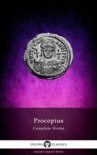 Complete Works of Procopius (Delphi Classics) by Procopius of Caesarea