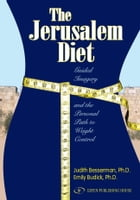The Jerusalem Diet: Guided Imagery and the Personal Path to Weight Control by Judith Besserman