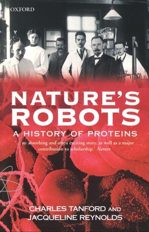 Nature's Robots A History of Proteins
