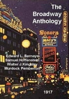 The Broadway Anthology by Edward L. Bernays