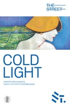 Cold Light: Adapted from the novel by Frank Moorehouse by Valentine