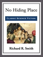 No Hiding Place by Richard R. Smith