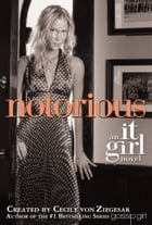 The It Girl #2: Notorious: An It Girl Novel by Cecily Von Ziegesar