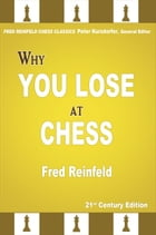 Why You Lose at Chess by Fred Reinfeld