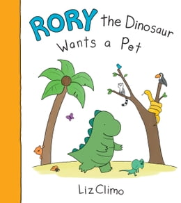 Book Rory the Dinosaur Wants a Pet by Liz Climo