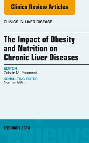 The Impact of Obesity and Nutrition on Chronic Liver Diseases,  An Issue of Clinics in Liver Disease,
