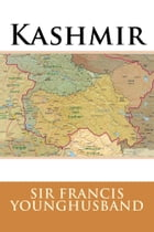 Kashmir by Sir Francis Younghusband