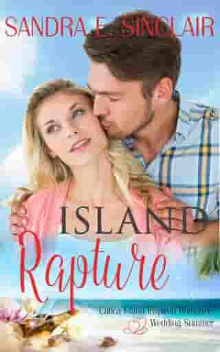 Island Rapture: Catica Island Inspired Romance, #3 by Sandra E Sinclair