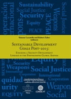 Sustainable Development goals post 2015: Ensuring a security development linkage in the forthcoming by Simone Lucatello