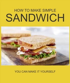 HOW TO MAKE SIMPLE SANDWICH: English