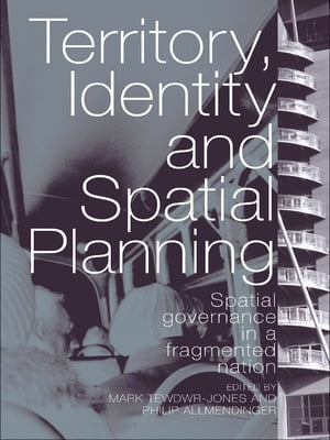 Territory,  Identity and Spatial Planning Spatial Governance in a Fragmented Nation