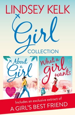 Book Lindsey Kelk Girl Collection: About a Girl, What a Girl Wants (Tess Brookes Series) by Lindsey Kelk