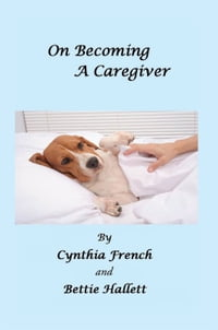 On Becoming A Caregiver