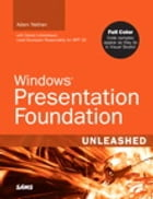 Windows Presentation Foundation Unleashed by Adam Nathan