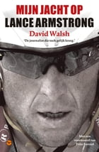 Mijn jacht op Lance Armstrong by David Walsh
