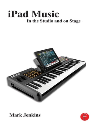 iPad Music In the Studio and on Stage