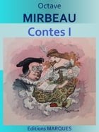 Contes: Tome I by Octave MIRBEAU
