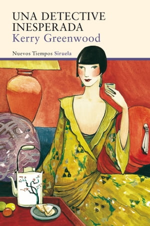 Una detective inesperada by Kerry Greenwood