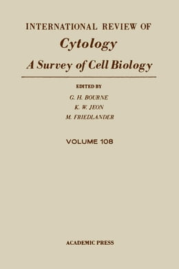 Book International Review of Cytology: Volume 108 by Bourne, G. H.
