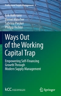 Ways Out of the Working Capital Trap: Empowering Self-Financing Growth Through Modern Supply…