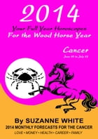 2014 Cancer Your Full Year Horoscopes For The Wood Horse Year by Suzanne White